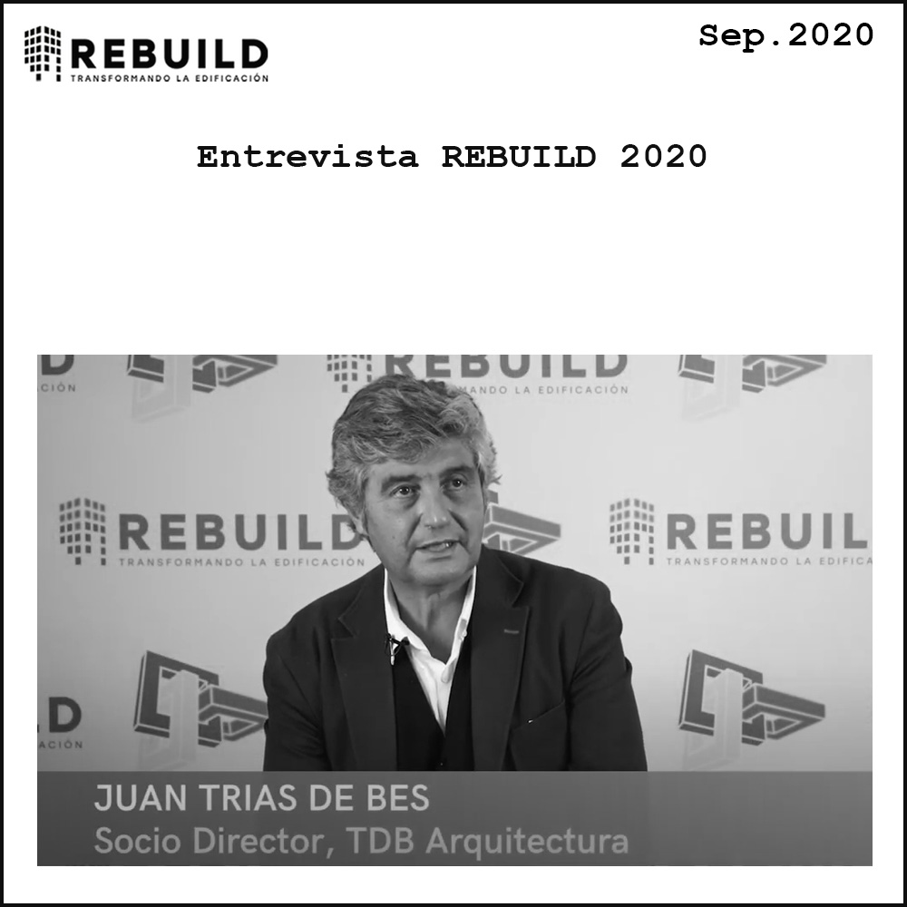 Rebuild 2020 Juan Trias De Bes TdB Arquitectura